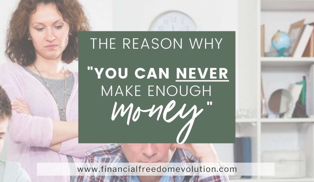 "The Reason Why You Can ""Never Make Enough Money"""