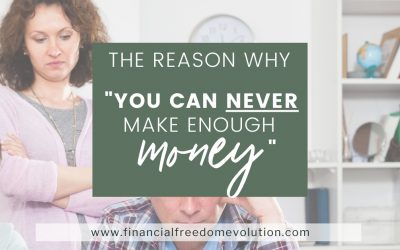 """The Reason Why You Can """"Never Make Enough Money"""""""