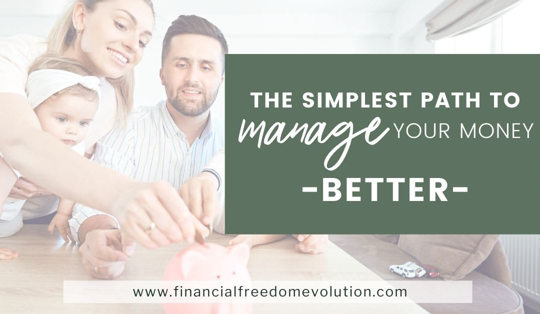 The Simplest Path to Manage your Money Better